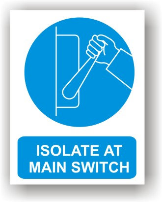 ISOLATE AT MAIN SWITCH (O023)