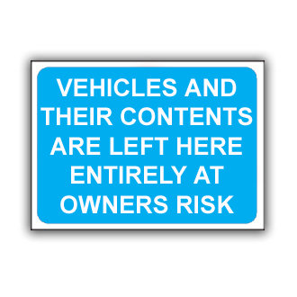 Vehicles and Contents Left At Owners Risk (T036)