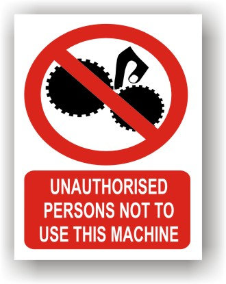 Unauthorised Persons Not To Use This Machine (R024)