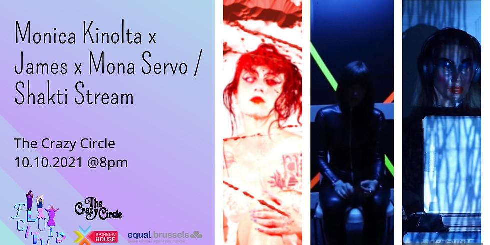 Monica Kinolta x James x Mona Servo / Shakti Stream