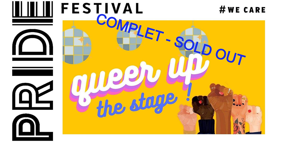 COMPLET - SOLD OUT // 𝕼𝖚𝖊𝖊𝖗 𝖀𝖕 𝖙𝖍𝖊 𝕾𝖙𝖆𝖌𝖊! ☆ PrideFestival