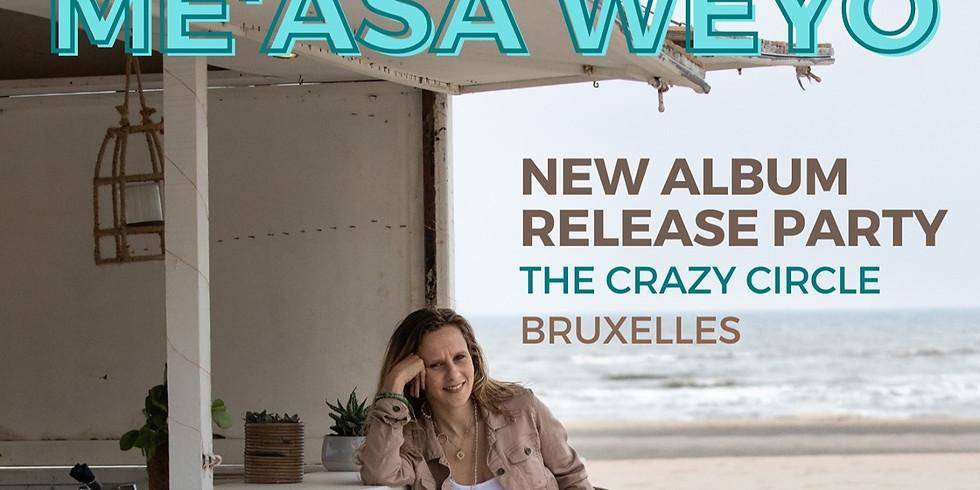 Me'Asa Weyo - Album Release Party - !! Réservation requise !!