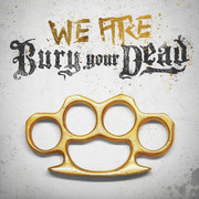 Bury Your Dead - We Are