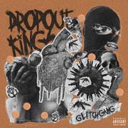 Dropout Kings - Glitchgang EP