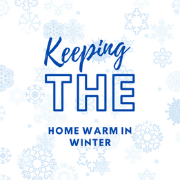Keeping The Home Warm- Affordable Tips