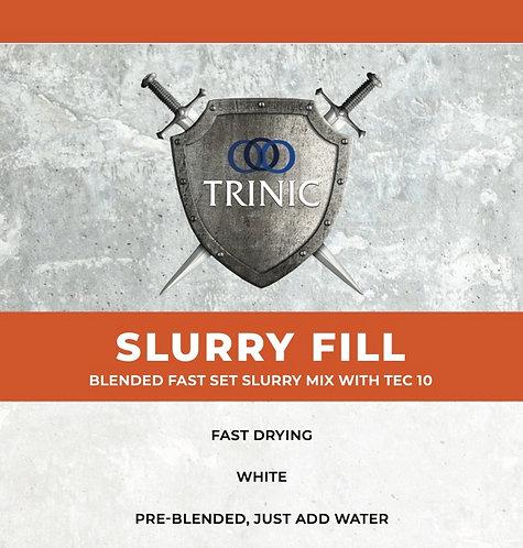 TRINIC SLURRY FILL