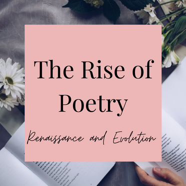 The Rise Of Poetry