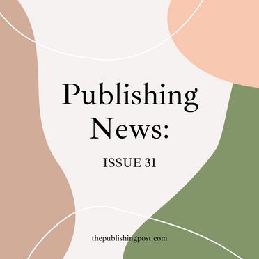 Publishing News: Issue 31