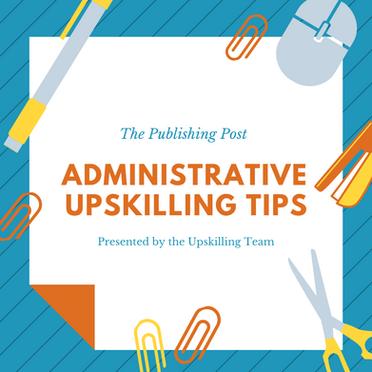 Administrative Upskilling Tips