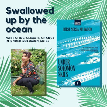 """""""Swallowed up by the ocean"""": Narrating climate change in Under Solomon Skies"""