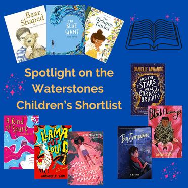 Spotlight on the Waterstones Children's Shortlist 2021