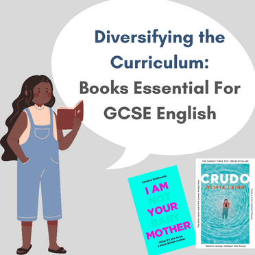 Diversifying The Curriculum: Books Essential For GCSE English