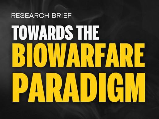 Towards the Biowarfare Paradigm