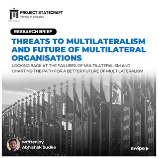 Threats to Multilateralism and future of Multilateral Organisations