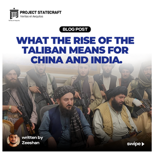 What the Rise of the Taliban means for China and India