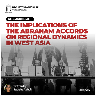 The Implications of the Abraham Accords on Regional Dynamics in West Asia