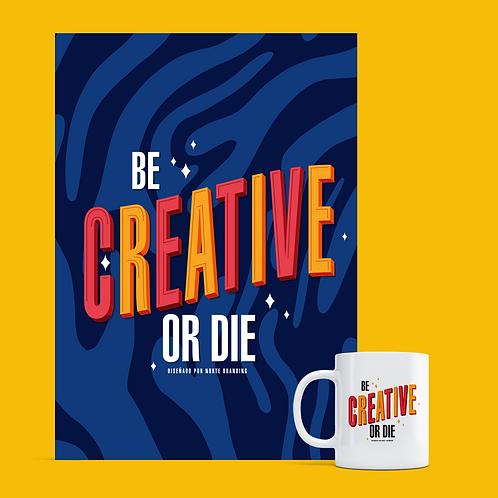 """PACK """"BE CREATIVE OR DIE"""" PRINT+TAZA"""