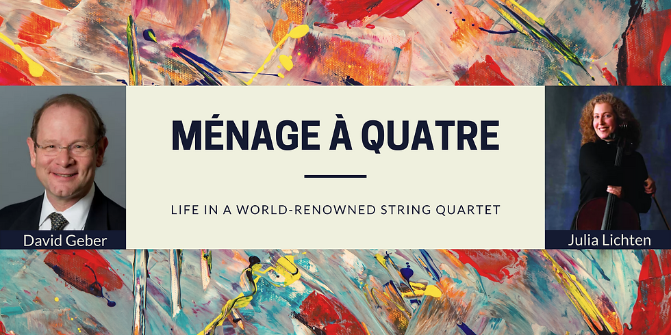 Ménage à Quatre: Life in a World-Renowned String Quartet