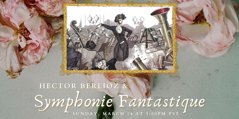 Hector Berlioz & Symphonie Fantastique