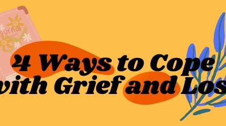 4 Ways to Cope with Grief and Loss