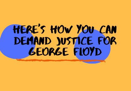Here's How You Can Demand Justice for George Floyd