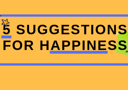 How To be Happy – 5 Suggestions To Becoming Happier