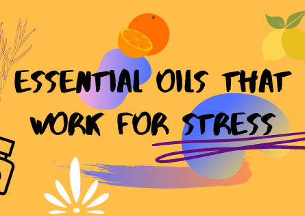 Essential Oils For Stress​