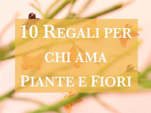 Regali per le amanti di piante e fiori