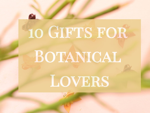 Gifts for Botanical lovers