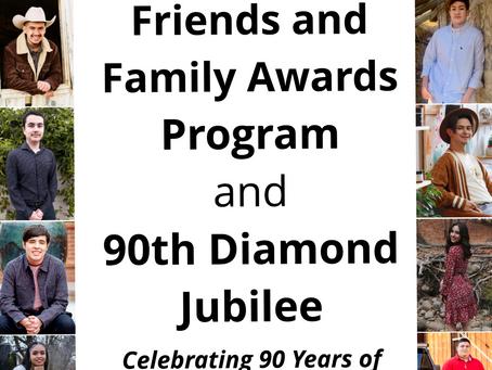 Friends and Family Awards Program & 90th Diamond Jubilee