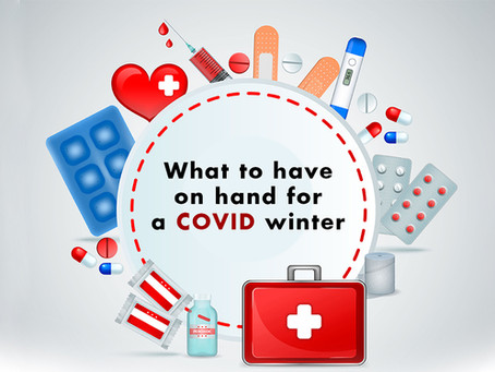 COVID Winter part 2: What to have in your medicine cabinet