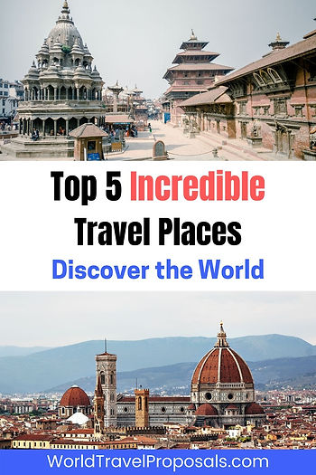 The top incredible places in the world