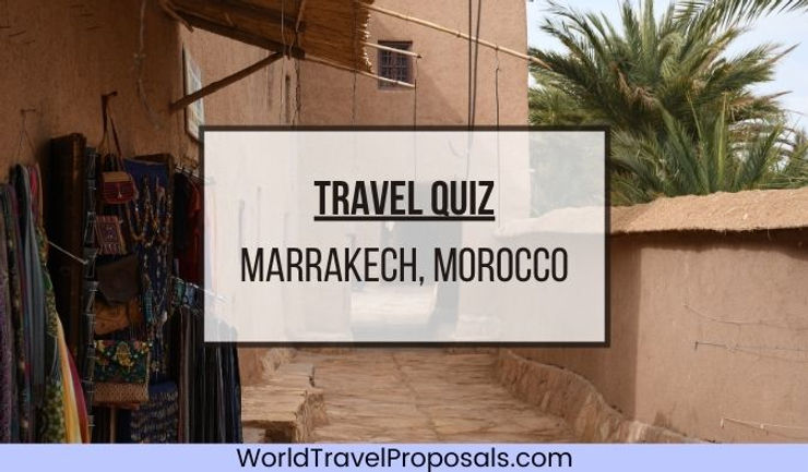 Travel Quiz for Marrakech in Morocco - Answer the questions