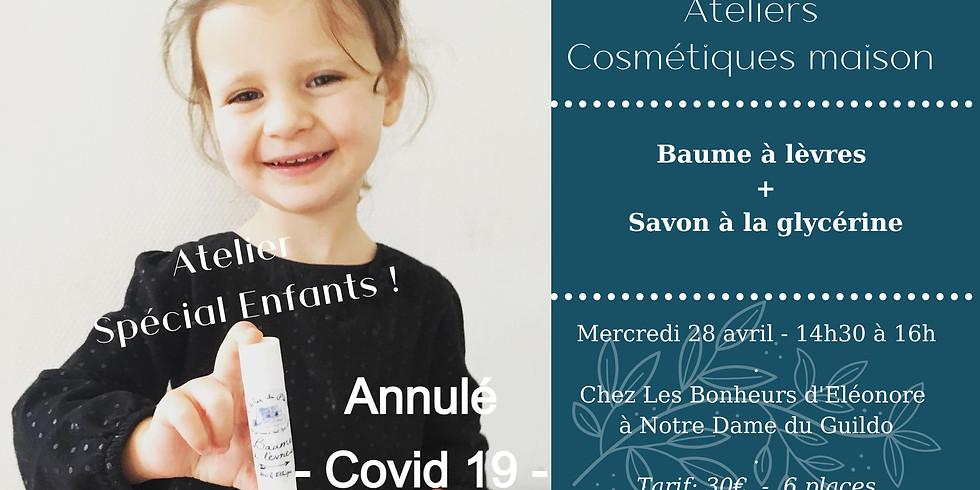 Atelier Spécial Enfants ! Baume à lèvres + Savon à la Glycérine