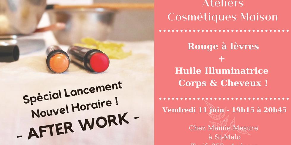 Atelier Spécial Lancement des AFTER WORK ! Rouge à lèvres + Huile illuminatrice