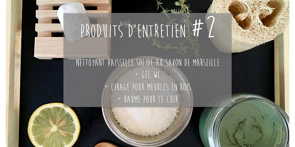 Atelier Produits d'entretien #2: Nettoyant vaisselle solide + Gel WC + Cirage pour meubles en bois + Baume cuir