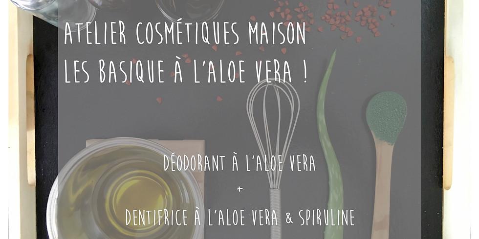 Atelier Les Basiques à l'Aloe vera!: Déodorant à l'Aloe vera + Dentifrice à l'Aloe vera