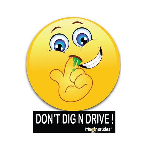 DON'T DIG N DRIVE