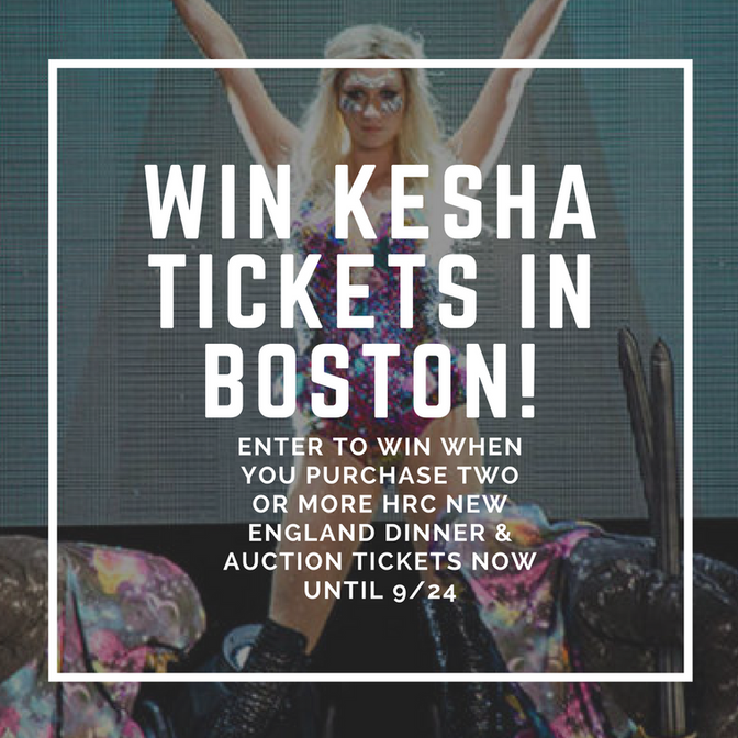 ENTER WIN KESHA TICKETS WHEN YOU PURCHASE TICKETS TO THE HRC NEW ENGLAND DINNER & AUCTION