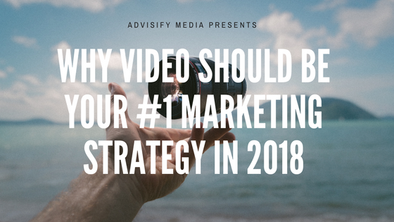 why video should be your #1 marketing strategy