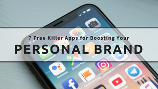 7 Free Killer Apps for Boosting Your Personal Brand
