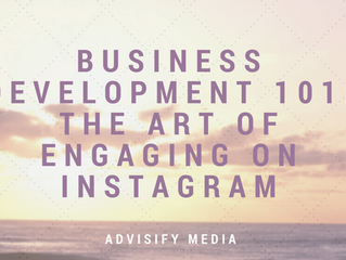 Business Development 101: The Art of Engaging on Instagram