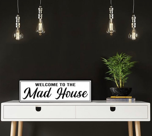 Mad House Hanging Sign