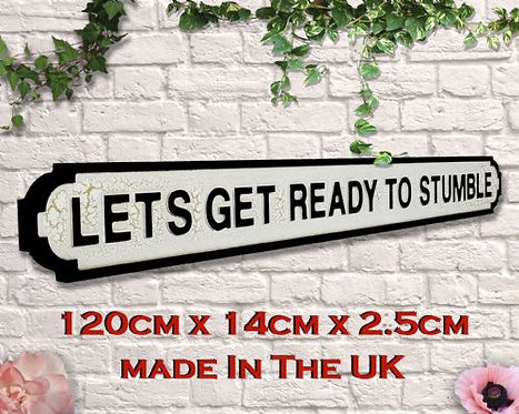 Let's Get Ready To Stumble Road Sign