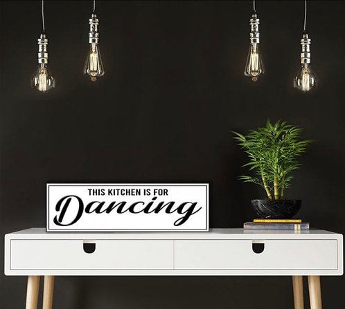 Kitchen is For Dancing Hanging Sign