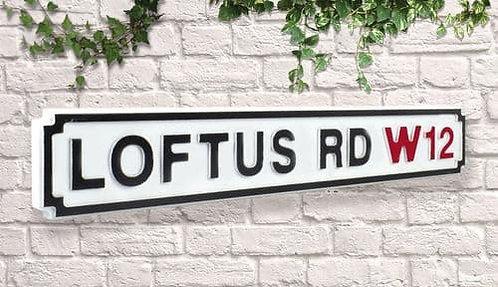 Loftus Rd Road Sign