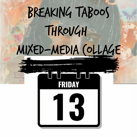 Breaking Taboos through Mixed-media Collage @ Vancouver Art Space