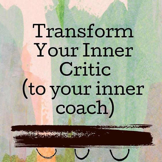 Transform Your Inner Critic Via ZOOM Online