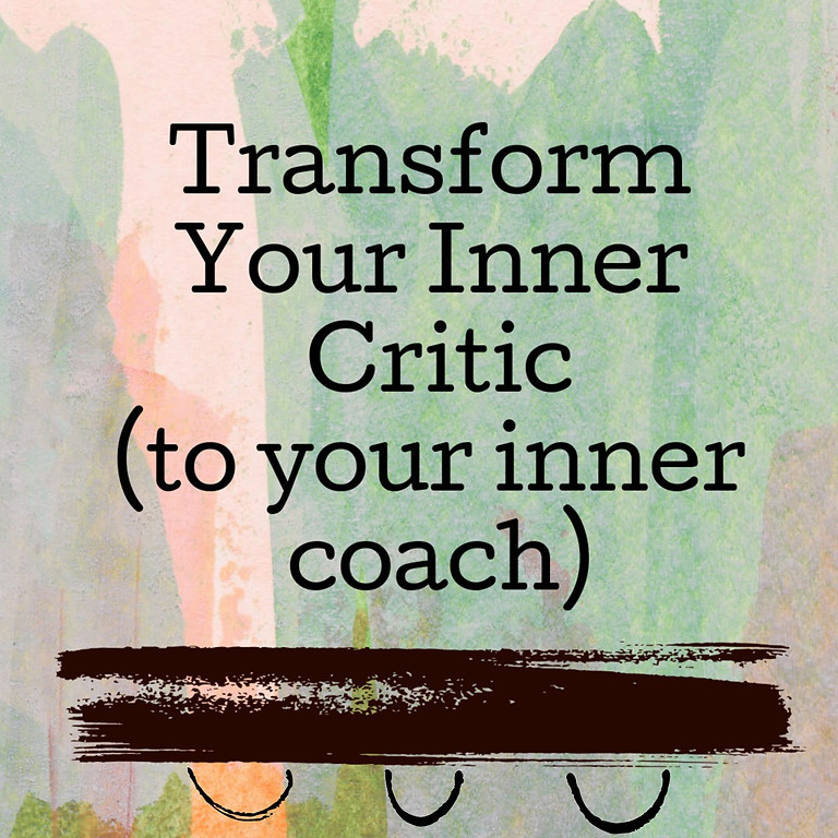 Transform Your Inner Critic IN-PERSON