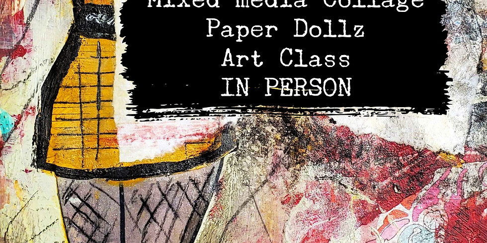 Mixed-media Collage Paper Dollz IN-PERSON CLASS